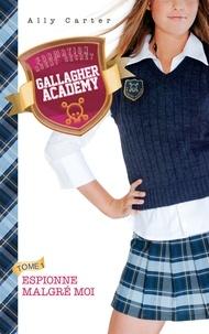Ally Carter - Gallagher Academy 1 - Espionne malgré moi.