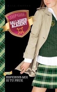 Ally Carter - Gallagher Academy 2 - Espionne-moi si tu peux.