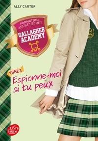 Ally Carter - Gallagher Academy Tome 2 : Espionne-moi si tu peux.