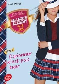 Ally Carter - Gallagher Academy Tome 3 : Espionner n'est pas tuer.