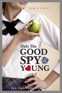 Ally Carter - Only The Good Spy Young - Book 4.