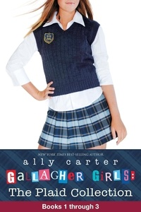 Ally Carter - The Plaid Collection - Collecting Books 1-3.