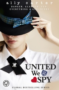 Ally Carter - United We Spy - Book 6.
