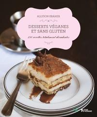 Desserts véganes et sans gluten - 250 recettes totalement décadentes.pdf