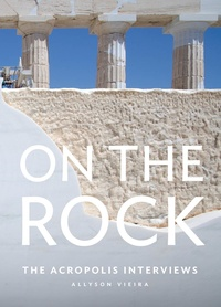 Allyson Vieira - On the rock - The acropolis interviews.
