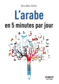 Alma Abou Fakher - Le petit livre de l'arabe en 5 minutes par jour.