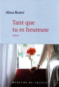 Alma Brami - Tant que tu es heureuse.
