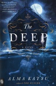 Alma Katsu - The Deep.