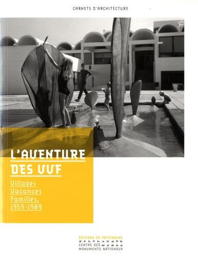 Alma Smoluch et Pascale Bartoli - L'aventure des VVF - Villages Vacances Familles, 1959-1989.