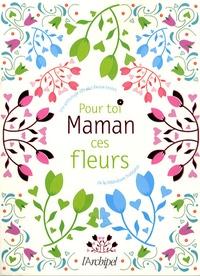 Almée de La Vigne - Maman pour toi ces fleurs.