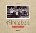 Almleben - So wie's früher war.
