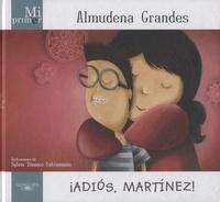 Almudena Grandes - Adios, Martinez !.