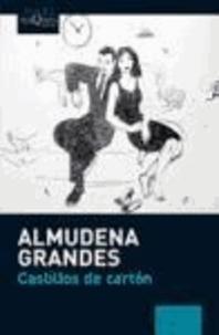 Almudena Grandes - Castillos de cartón.