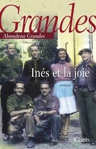 Almudena Grandes - Inès et la joie.