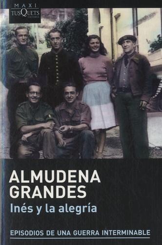 Almudena Grandes - Inés y la alegria - Episodios de una guerra interminable.