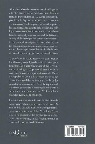 La herida perpetua. El problema de Espana y la regeneracion del presente