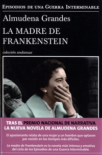 Almudena Grandes - La madre de Frankenstein.