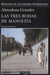 Almudena Grandes - Las tres bodas de Manolita.