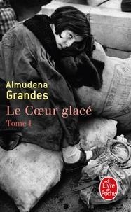 Almudena Grandes - Le Coeur glacé Tome 1 : .