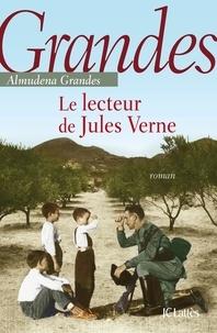 Almudena Grandes - Le lecteur de Jules Verne.