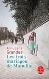 Almudena Grandes - Les trois mariages de Manolita.