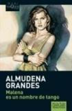 Almudena Grandes - Malena es un nombre de tango.
