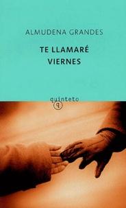Almudena Grandes - Te Llamaré Viernes.
