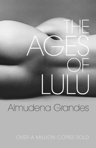 Almudena Grandes - The Ages of Lulu.