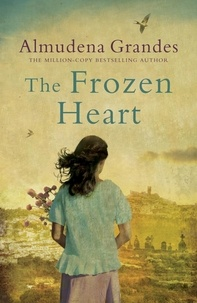 Almudena Grandes - The Frozen Heart - A sweeping epic that will grip you from the first page.