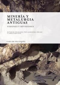 Almudena Orejas et Christian Rico - Mineria y metalurgia antiguas - Visiones y revisiones - Homenaje a Claude Domergue.