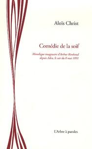 Aloïs Christ - Comédie de la soif.