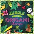 Aloïs Duneau-Délis - Origami thérapie jungle - 25 modèles, 200 feuilles pour les réaliser.