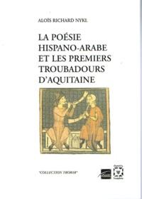 Alois Richard Nykl et Arie Shippers - La poésie hispano-arabe et les premiers troubadours d'Aquitaine.