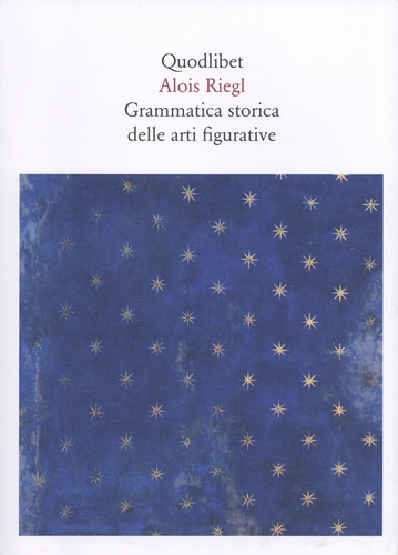 Aloïs Riegl - Grammatica storica delle arti figurative.