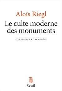 Aloïs Riegl - Le culte moderne des monuments - Son essence et sa genèse.