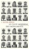 Aloïs Riegl - Le Culte moderne des monuments - Sa nature et ses origines.