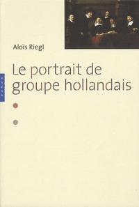 Aloïs Riegl - Le portrait de groupe hollandais.