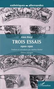 Aloïs Riegl - Trois essais (1900-1901).