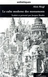 Aloïs Rielg - Le culte moderne des monuments - Sa nature, son origine.
