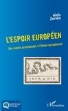 Aloïs Zorvën - L'espoir européen - Des unions précédentes à l'Union européenne.
