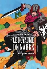 Le royaume de Narks - Tome 1, Une quête vitale.pdf