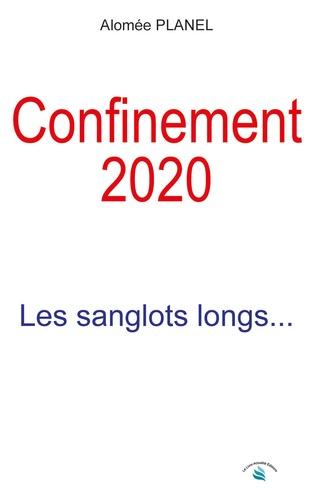 Alomée Planel - Confinement 2020 - Les sanglots longs....