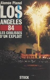 Alomee Planel et Nelson Paillou - Los Angeles 1984 - Les coulisses d'un exploit.