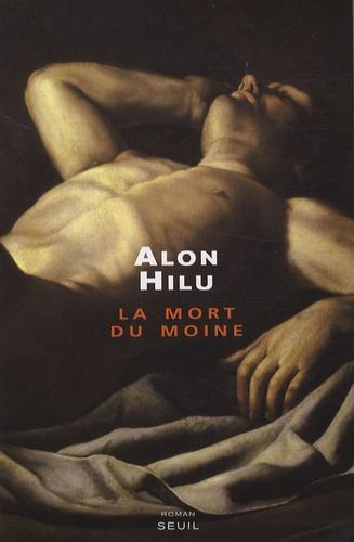 Alon Hilu - La mort du moine.