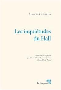 Alonso Quesada - Les inquiétudes du Hall - Roman sur les Anglais aux Canaries à l'époque de l'empire colonial britannique.