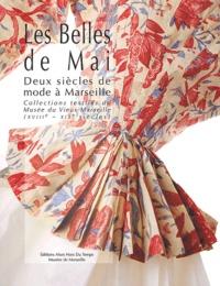 Les Belles de Mai. - Deux siècles de mode à Marseille, collections textiles du musée du Vieux-Marseille (XVIIIème-XIXème siècles).pdf