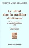 Aloys Grillmeier - Le Christ dans la tradition chrétienne - De l'âge apostolique au concile de Chalcédoine (451).