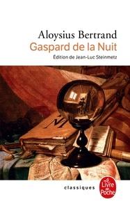 Aloysius Bertrand - Gaspard de la Nuit. - Fantaisies à la manière de Rembrandt et de Callot.