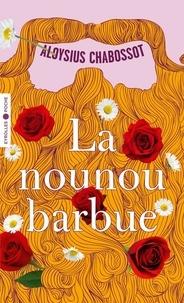 Aloysius Chabossot - La nounou barbue.
