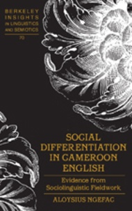 Aloysius Ngefac - Social Differentiation in Cameroon English - Evidence from Sociolinguistic Fieldwork.